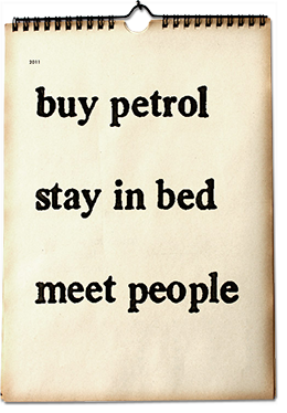 2011: buy petrol, stay in bed, meet people